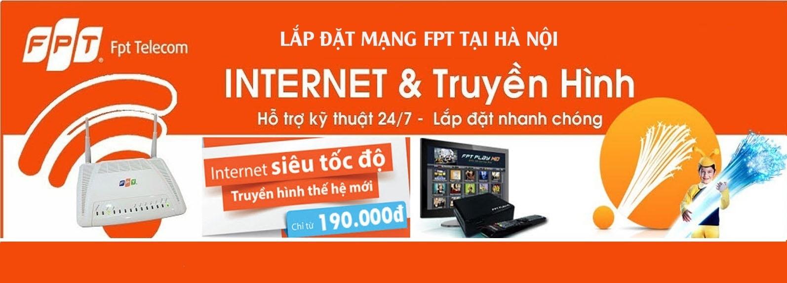 Đăng ký lắp mạng Internet Cáp Quang – Truyền Hình FPT.